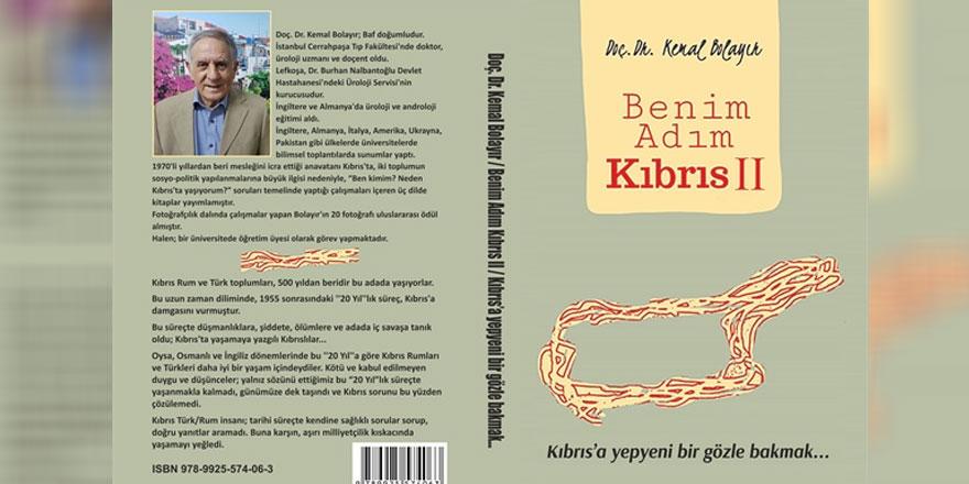 """DOÇ. DR. Kemal Bolayır'ın yeni kitabı """"Benim adım Kıbrıs II"""" çıktı"""
