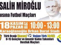 Dr. Salih Miroğlu Anısına Futbol Maçları yapılıyor
